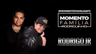 Rodriguinho #MOMENTOFAMILIA (Rodrigo JR) Parte 3