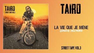 Taïro - La vie que je mène