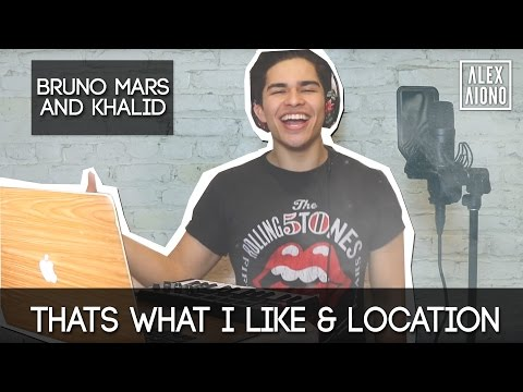 Download Thats What I Like and Location by Bruno Mars and Khalid | Alex Aiono Mashup On Musiku.PW