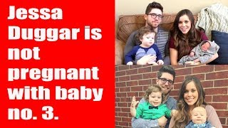 Jessa Duggar is not pregnant with baby no  3