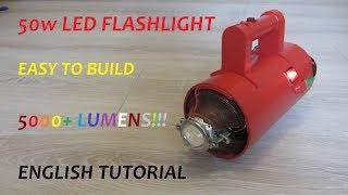 How to build a 50W LED flashlight  [ENGLISH/HD]