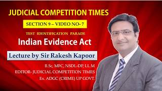 Best Lecture On Section 9-Test Identification Parade,Indian Evidence By Sir Rakesh Kapoor Video-7