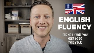 The No.1 Thing You Need to Become Fluent in English This Year (And Why Most Fail)