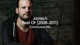 Best Of Jaytech 2008-2011 (Continuous Mix)
