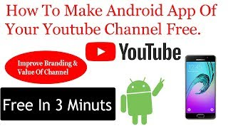 How To Make Android App Of your youtube Channel for free