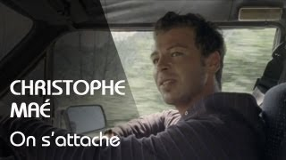 Christophe Maé - On S'Attache (Clip Officiel)