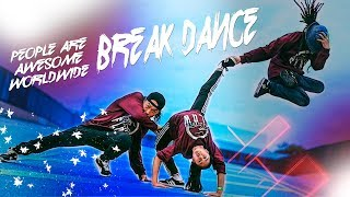 People Are Awesome Worldwide 2018 🤸♂️ BREAK DANCE  BBOYING  EDITION