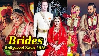 Bollywood in 2016 | Bollywood Brides Of 2016 | Latest Bollywood News and Gossips