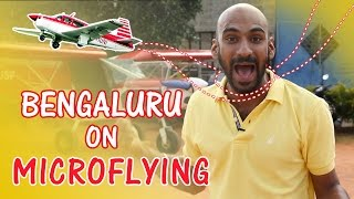 Bengaluru On Microflying | Being Indian