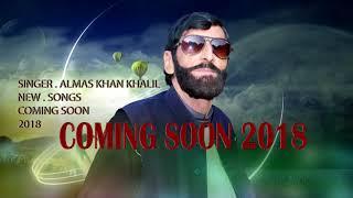 Singer . Almas khan khalil new songs 2018