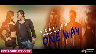 ONE WAY Official Trailer | Boby, Bappy, Milon | Dola, Adit, Hasib, Kheya | Iftakar Chowdhury