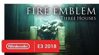 Fire Emblem Three Houses - Official Game Trailer - Nintendo E3 2018