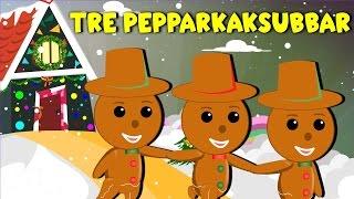 Tre Pepparkaksgubbar | Barnsånger på svenska | Julsånger för barn