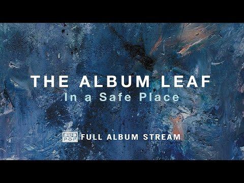 The Album Leaf - In a Safe Place [FULL ALBUM STREAM]