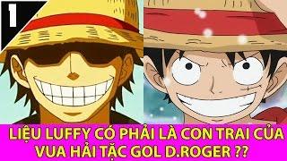Liệu Luffy có phải là con trai của Vua hải tặc Gol D. Roger? - Top Anime