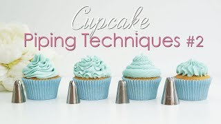 Cupcake Piping Techniques Tutorial #2