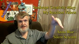 Anna Blue - Silent Scream : Bankrupt Creativity #845- My Reaction Videos