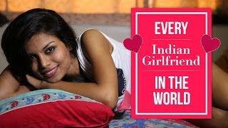 Every Indian Girlfriend In The World | Being Indian