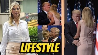 Ivanka Trump (Donald Trump) Daughter Biography 2018 || Lifestyle || Family || NetWorth