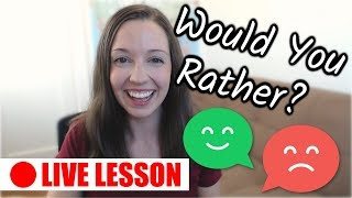 Would You Rather: Speak English With Vanessa