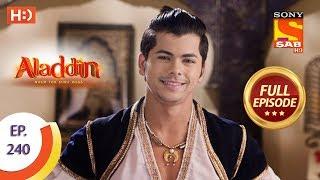 Aladdin - Ep 240 - Full Episode - 17th July, 2019