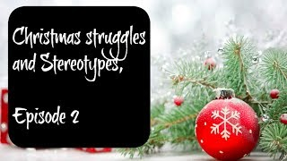 Struggles at Christmas -Stereotypes