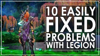 WoW Legion: 10 'Silly' Problems That Blizzard Should Fix To Improve QoL