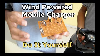 Wind Powered Mobile Charger Project by Apoorv Terwadkar & Aryan Mali