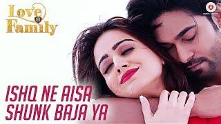 Ishq Ne Aisa Shunk Baja Ya | Love U Family | Salman Yusuff Khan & Aksha Pardasany | Sonu Nigam