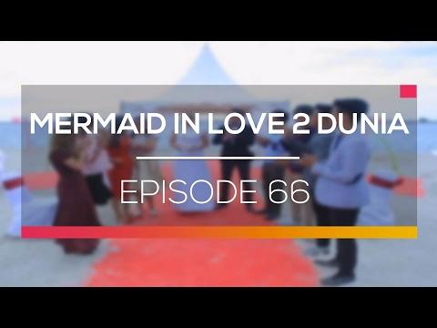 Mermaid In Love 2 Dunia - Episode 66