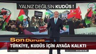 Türkiye Kudüs için ayağa kalktı! - 7 Aralık 2017