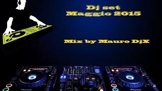 Dance Mix  - Maggio 2015 - Mix by Mauro djX