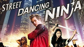 Street Dancing Ninja - FILM ENTIER en Français