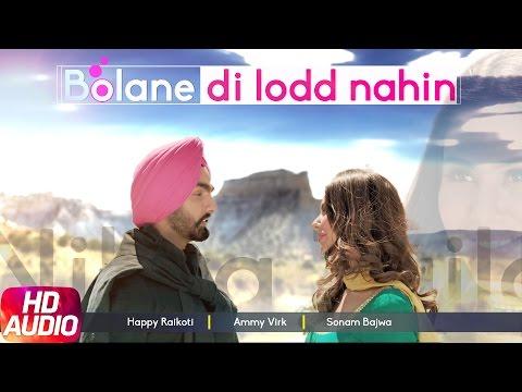 Bolane Di Lodd Nahin (Full Audio Song)   Nikka Zaildar   Happy Raikoti   Ammy Virk   Sonam Bajwa