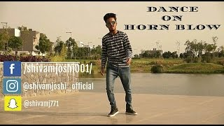 || DANCE : HORN BLOW BY HARDY SANDHU || LATEST PUNJABI SONG 2016 OFFICIAL VIDEO || SHIVAM JOSHI ||