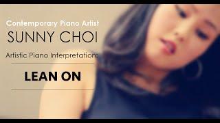 Lean On - Major Lazer & DJ Snake (Artistic Piano Interpretation by Sunny Choi)