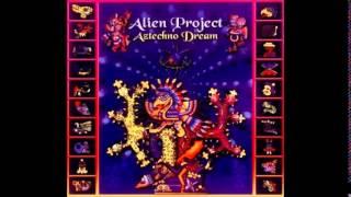 Alien Project - Aztechno Dreams [July.2002 Tip World]