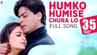 pc mobile Download Humko Humise Chura Lo - Full Song | Mohabbatein | Shah Rukh Khan | Aishwarya Rai | Lata | Uday
