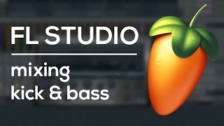 FL Studio Tutorial - Mixing Kick and Bass Like a Pro