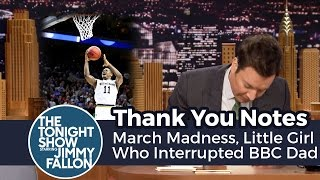 Thank You Notes: March Madness, Little Girl Who Interrupted BBC Dad