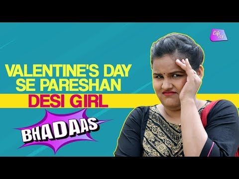 Valentine's Day Se Pareshaan Desi Girl | Valentines Day Struggles | Bhadaas