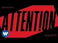 Download Lagu Charlie Puth - Attention (Acoustic) [Official Audio]