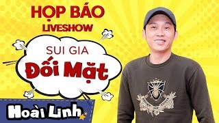 Họp Báo Liveshow Hoài Linh 2018 SUI GIA ĐỐI MẶT - Hoài Linh, Chí Tài, Trấn Thành, Kiều Minh Tuấn