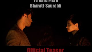 Ye Dard Mera Teaser | Bharatt - Saurabh | Heartbreak song of the Year