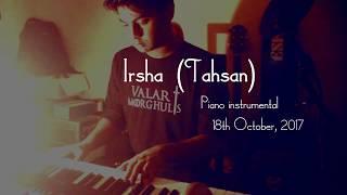 Irsha (Tahsan) Piano Cover/Instrumental (Deep Blue Feels)