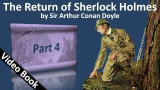 Part 4 - The Return of Sherlock Holmes Audiobook by Sir Arthur Conan Doyle (Adventures 09-11)