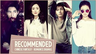 Recommended Chinese Fantasy  - Romance Dramas