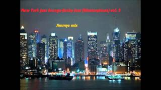 NEW YORK JAZZ LOUNGE-FUNKY JAZZ (MASTERPIECES) VOL 3 Jimmys Mix