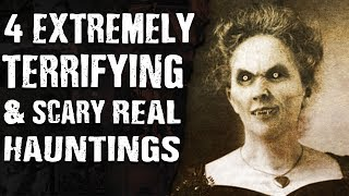 4 EXTREMELY TERRIFYING & SCARY Real HAUNTINGS