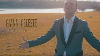 Gianni Celeste - So Stanco (Video Ufficiale 2017)